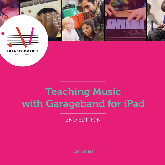 Teaching Music with Garageband for iPad: 2ND EDITION (2017)